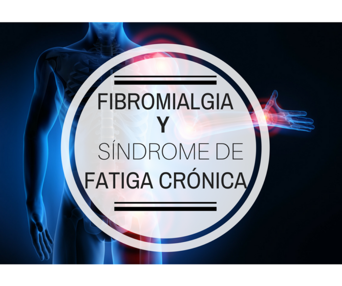 Fibromialgia y síndrome de fatiga crónica